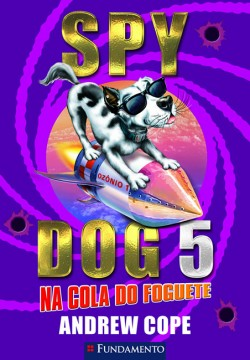 Spy Dog 05 - Na cola do foguete