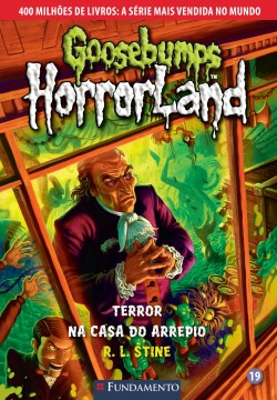 Goosebumps Horrorland 19 - Terror na casa do arrepio
