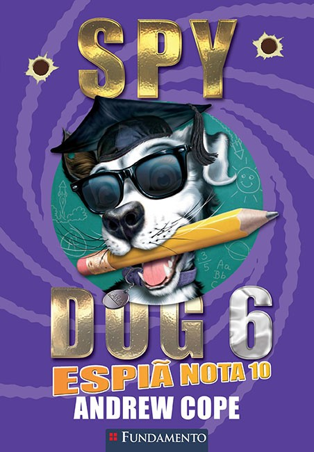 Spy Dog 06 - Espiã nota 10