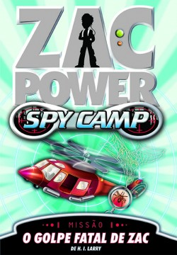 Zac Power Spy Camp - O golpe fatal de Zac