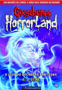 Goosebumps Horrorland 13 - O uivo do cachorro fantasma