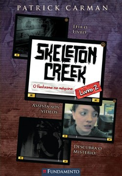 Skeleton Creek 02 - O fantasma na máquina