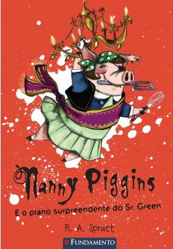 Nanny Piggins 03 - Nanny Piggins e o plano surpreendente do sr. Green