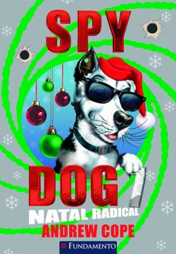 Spy Dog 07 - Natal radical