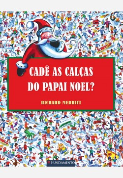Cadê as calças do Papai Noel?