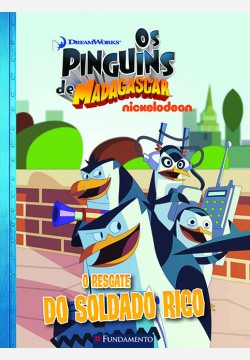 Os pinguins de Madagascar - O resgate do soldado Rico