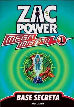 Zac Power Mega Missão 01 - Base secreta