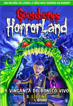 Goosebumps Horrorland 01 - A vingança do boneco vivo