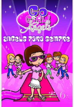 Go Girl Angels 06 - Angels para sempre