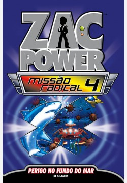 Zac Power Missão Radical 04 - Perigo no fundo do mar