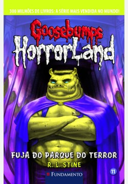 Goosebumps Horrorland 11 - Fuja do parque do terror