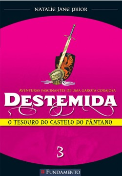 Destemida 03 - O tesouro do castelo do pântano